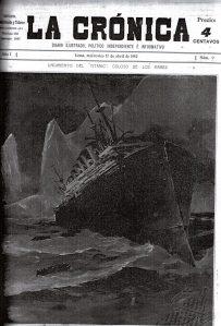 A pcos días de fundada La Cronica la gran noticia del hundimiento del Titanic sacudió al mundo. La Crónica supo aprovechar la conmoción.